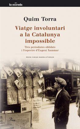 VIATGE INVOLUNTARI A LA CATALUNYA IMPOSSIBLE (PREMI CARLES RAHOLA D'ASSAIG)