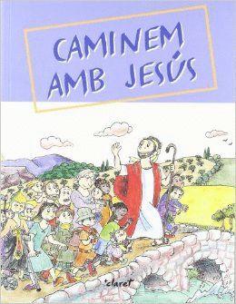 CAMINEM AMB JESÚS CAP A LA CASA DEL PARE