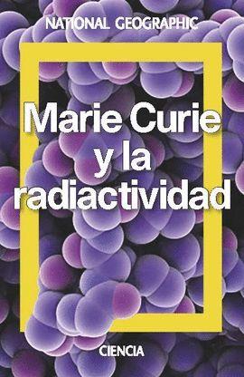 MARIE CURIE. UNA VIDA PARA LA CIENCIA