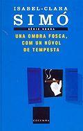 OMBRA FOSCA, COM UN NÚVOL DE TEMPESTA, UNA