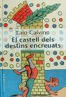 CASTELL DELS DESTINS ENCREUATS, EL