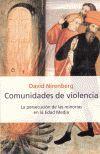 COMUNIDADES DE VIOLENCIA LA PERSECUCION DE LAS MINORIAS EN LA EDAD MEDIA