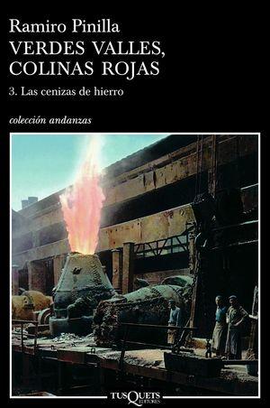 VERDES VALLES, COLINAS ROJAS 3. LAS CENIZAS DEL HIERRO