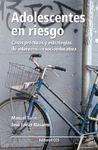 ADOLESCENTES EN RIESGO. CASOS PRACTICOS Y ESTRATEGIAS DE INTERVENCION SOCIOEDUCATIVA