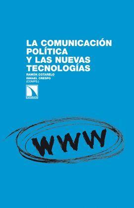 COMUNICACIÓN POLÍTICA Y LAS NUEVAS TECNOLOGÍAS, LA