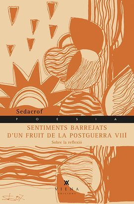 SENTIMENTS BARREJATS D'UN FRUIT DE LA POSTGUERRA VIII