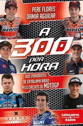 A 300 PER HORA