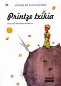 PRINTZE TXIKIA / EL PRINCIPITO (TEXTO EN EUSKERA)