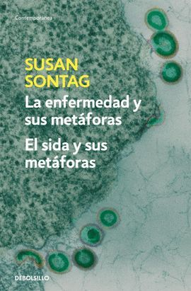 ENFERMEDAD Y SUS METÁFORAS, LA /  EL SIDA Y SUS METÁFORAS