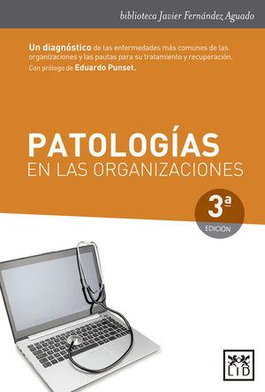 PATOLOGIAS EN LAS ORGANIZACIONES (3ª ED.)