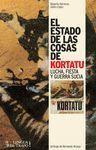ESTADO DE LAS COSAS DE KORTATU, EL