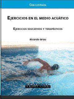 EJERCICIOS EN EL MEDIO ACUÁTICO - GUÍA ILUSTRADA