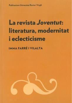 REVISTA JOVENTUT, LA: LITERATURA, MODERNITAT I ECLECTICISME