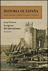 EPOCA DEL LIBERALISMO, LA (HISTORIA DE ESPAÑA, VOL.6)