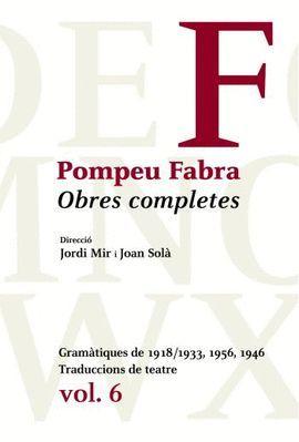 OBRES COMPLETES VOL. 6 GRAMÀTIQUES DE 1918/1933, 1956, 1946
