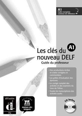 CLÉS DU NOUVEAU DELF 1 (A1) GUIA DEL PROFESOR + CD