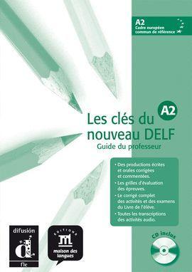 CLÉS DU NOUVEAU DELF 2 GUIDE PROFESSEUR + CD (A2)
