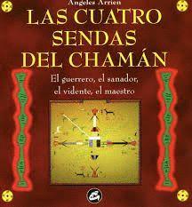 CUATRO SENDAS DEL CHAMÁN, LAS