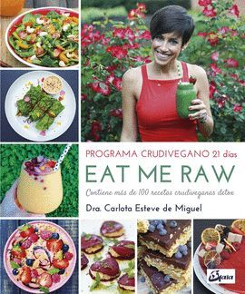 EAT ME RAW: PROGRAMA CRUDIVEGANO 21 DÍAS