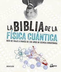 BIBLIA DE LA FÍSICA CUÁNTICA, LA