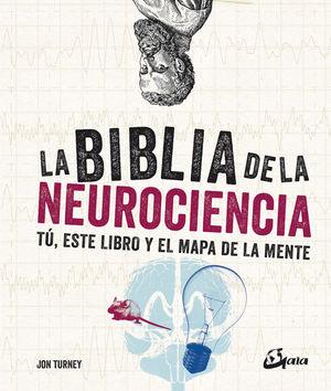 BIBLIA DE LA NEUROCIENCIA, LA