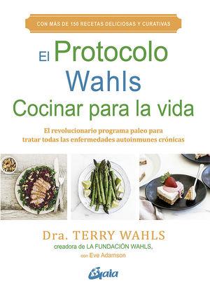 PROTOCOLO WAHLS, EL. COCINAR PARA LA VIDA
