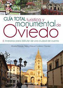 OVIEDO, GUÍA TOTAL TURÍSTICA Y MONUMENTAL DE
