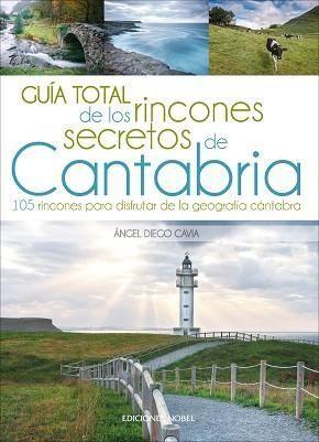GUIA TOTAL DE LOS RINCONES SECRETOS DE CANTABRIA