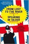 FROM LOST TO THE RIVER & SPEAKING IN SILVER DE PERDIDOS AL RIO & HABLANDO EN PLATA