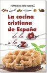 COCINA CRISTIANA DE ESPAÑA DE LA A A LA Z, LA
