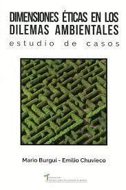 DIMENSIONES ETICAS EN LOS DILEMAS AMBIENTALES