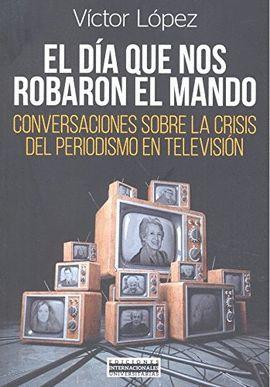 DÍA QUE NOS ROBARON EL MANDO, EL