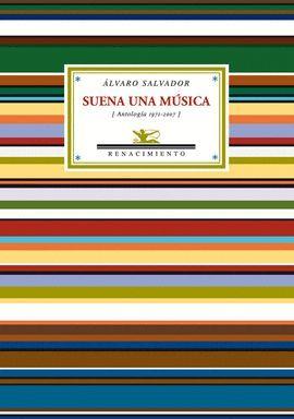 SUENA UNA MÚSICA (ANTOLOGÍA 1971-2007)