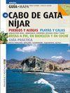 CABO DE GATA-NIJAR (GUIA + MAPA) PUEBLOS Y ALDEAS, PLAYAS Y CALAS, RUTAS A PIÉ, EN BICICLETA Y EN CO