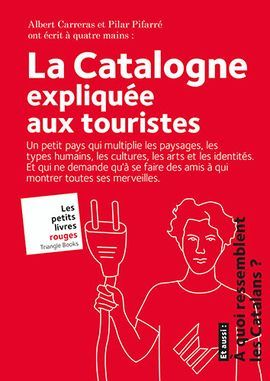 CATALOGNE EXPLIQUÉE AUX TOURISTES, LA