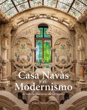 CASA NAVÀS Y EL MODERNISMO DE TODA LA PROVÍNCIA DE TARRAGONA