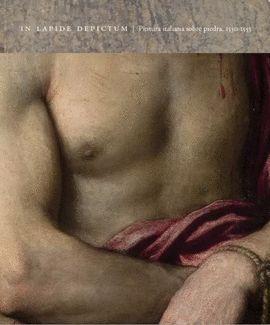 IN LAPIDE DEPICTUM. PINTURA ITALIANA SOBRE PIEDRA 1530-1555