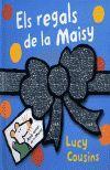 REGALS DE LA MAISY, ELS