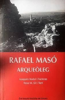 RAFAEL MASÓ, ARQUEÒLEG