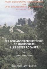 POBLADORS PREHISTÒRICS DE MONTSERRAT I LES SEVES RODALIES, ELS