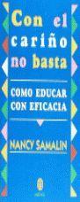 CON EL CARIÑO NO BASTA. COMO EDUCAR CON EFICACIA