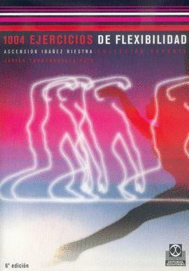 1004 EJERCICIOS DE FLEXIBILIDAD
