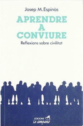 APRENDRE A CONVIURE.  REFLEXIONS SOBRE CIVILITAT