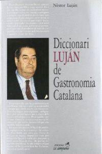 DICCIONARI LUJAN DE GASTRONOMIA CATALANA