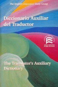 DICCIONARIO AUXILIAR DEL TRADUCTOR. THE TRANSLATOR 'S AUXILIA