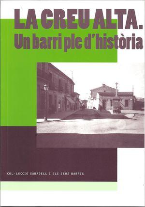 CREU ALTA, LA - UN BARRI PLE D'HISTORIA