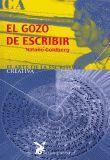 GOZO DE ESCRIBIR, EL EL ARTE DE LA ESCRITURA CREATIVA