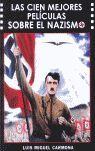 CIEN MEJORES PELICULAS SOBRE EL NAZISMO, LAS
