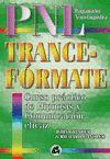 TRANCE-FORMATE. PNL CURSO PRACTICO DE HIPNOSIS Y COMUNICACION EFICAZ