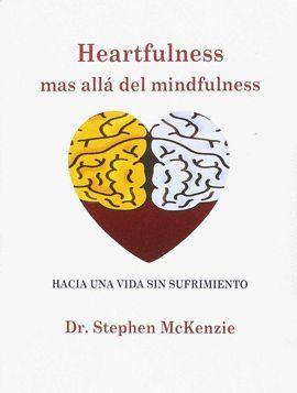 HEARTFULNESS, MAS ALLÁ DEL MINDFULNESS